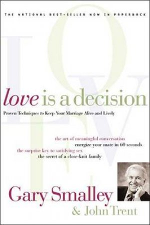 Love Is a Decision by Gary Smalley & John Trent
