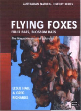 Flying Foxes by Greg Richards & Leslie Hall