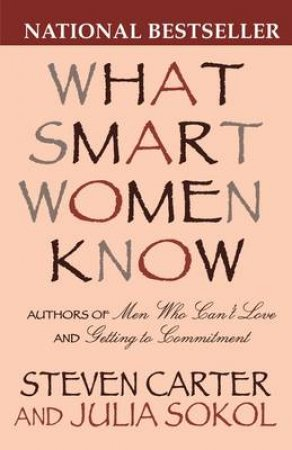 What Smart Women Know by Steven Carter & Julia Sokol