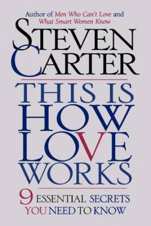 This Is How Love Works by Steven Carter