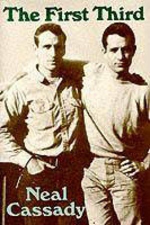 The First Third & Other Writings by Neal Cassady