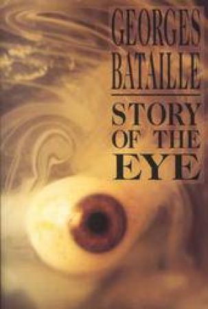 Story of the Eye by Georges Bataille