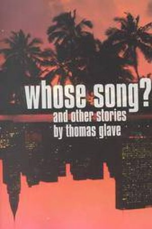 Whose Song? by Thomas Glave