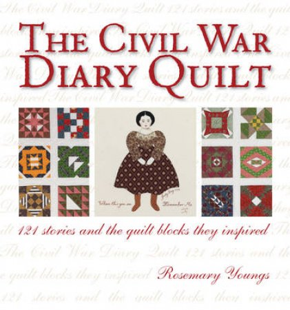 Civil War Diary Quilt by Rosemary Youngs