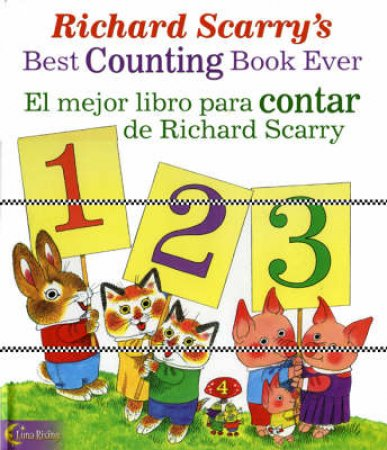 Richard Scarry's Best Counting Book Ever/ El Mejor Libro Para Contar de Richard Scarry by Richard Scarry