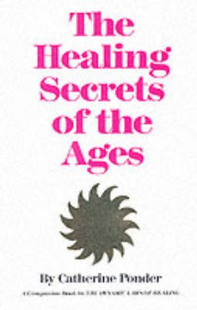 Healing Secrets of the Ages by Catherine Ponder