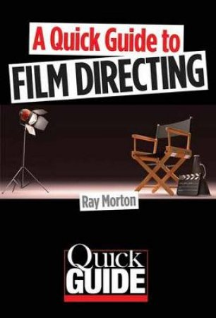 A Quick Guide to Film Directing