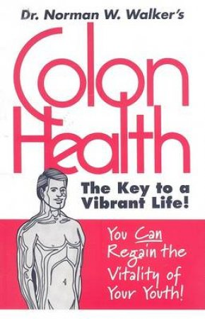 Colon Health Key to Vibrant Life by Nowman Walker