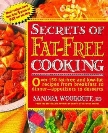 Secrets of Fat-Free Cooking by Sandra Woodruff