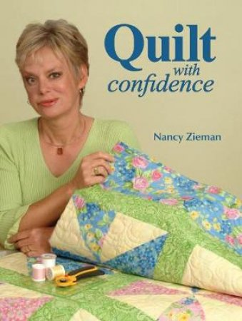Quilt With Confidence by Nancy Zieman