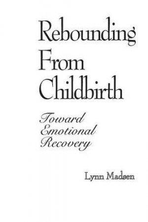Rebounding from Childbirth by Lynn Madsen