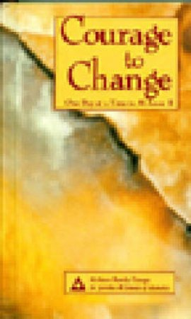 Courage to Change by Not Available
