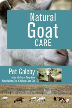 Natural Goat Care by Pat Coleby
