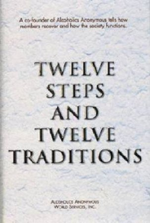 12 Steps and 12 Traditions by Not Available