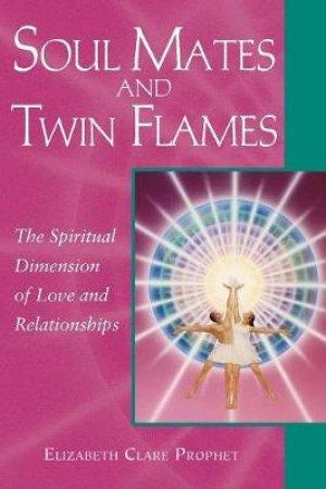 Soul Mates & Twin Flames by Elizabeth Clare Prophet