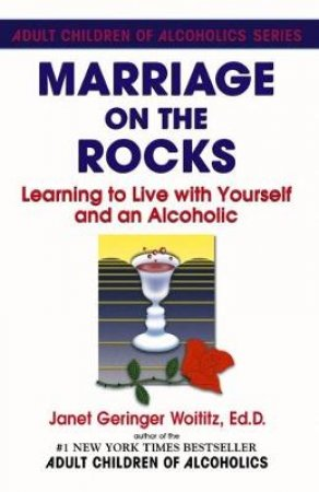 Marriage on the Rocks by Janet Geringer Woititz