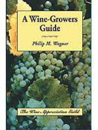 Wine Growers Guide by Philip M. Wagner