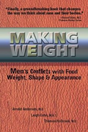 Making Weight by Arnold Andersen & Leigh Cohn & Tom Holbrook
