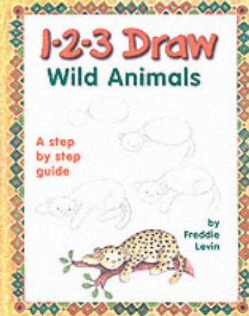 1-2-3 Draw Wild Animals
