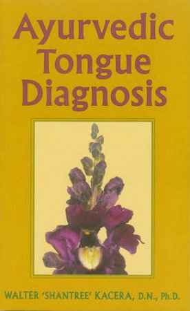Ayurvedic Tongue Diagnosis by Walter Kacera