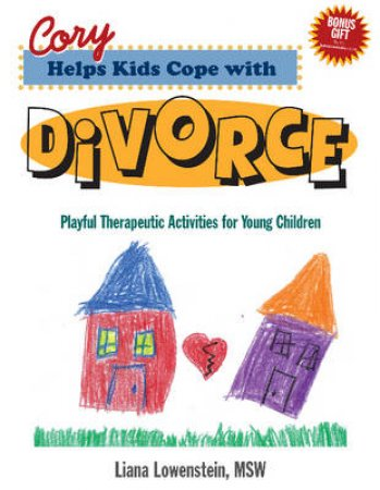 Cory Helps Kids Cope With Divorce by Liana Lowenstein