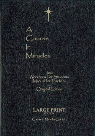 A Course in Miracles: Text / Workbook for Students / Manual for Teachers