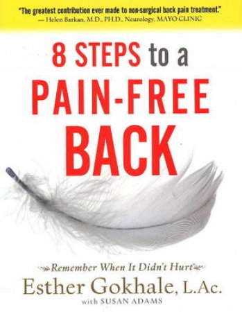8 Steps to a Pain-Free Back by Esther Gokhale & Susan Adams