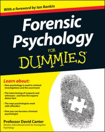 Forensic Psychology for Dummies by David Canter & Ian Rankin