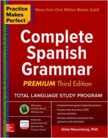 Practice Makes Perfect Complete Spanish Grammar by Gilda Nissenberg