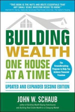 Building Wealth One House at a Time by John W. Schaub