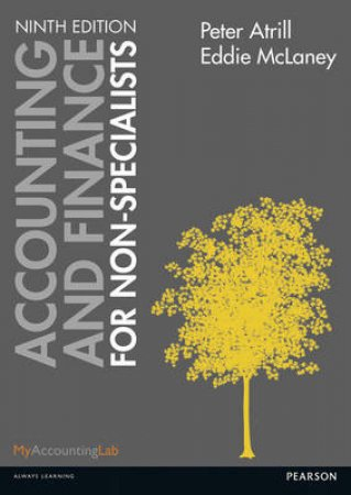 Accounting and Finance for Non-Specialists by Peter Atrill & Eddie McLaney