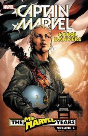Captain Marvel Carol Danvers the Ms. Marvel Years 2