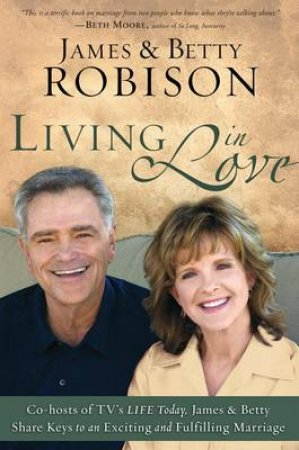 Living in Love by James Robison & Betty Robison
