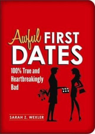 Awful First Dates by Sarah Z. Wexler
