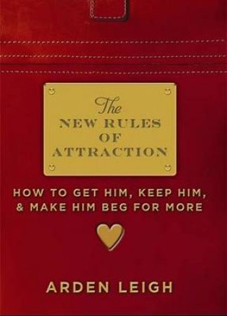 The New Rules of Attraction by Arden Leigh