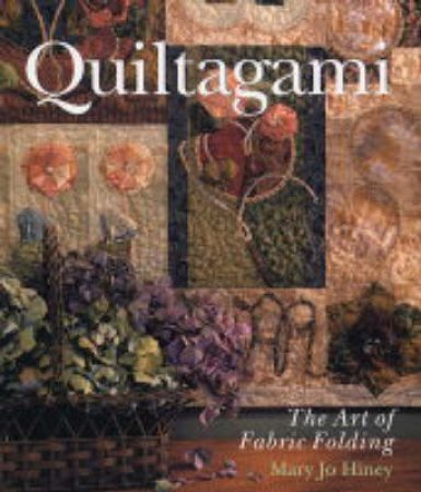 Quiltagami by Mary Jo Hiney