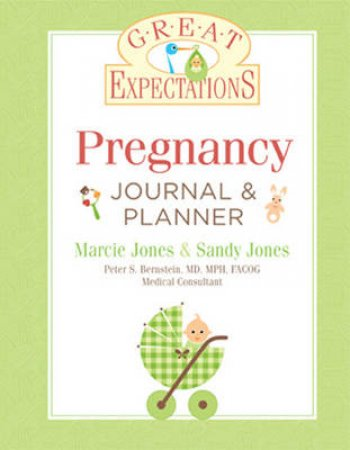 Pregnancy Journal & Planner by Marcie Jones & Sandy Jones & Peter S. Bernstein