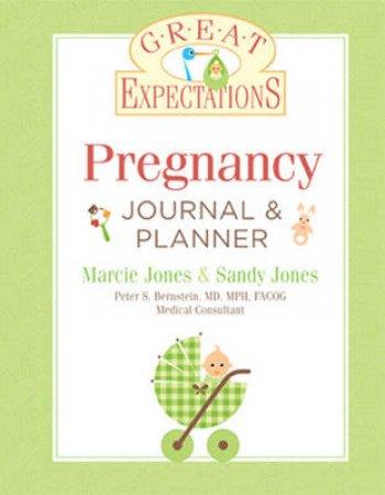 Pregnancy Journal & Planner by Marcie Jones & Sandy Jones & Peter S. Bernstein
