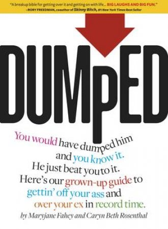 Dumped by Maryjane Fahey & Caryn Beth Rosenthal