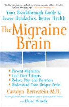 The Migraine Brain by Carolyn Bernstein & Elaine Mcardle