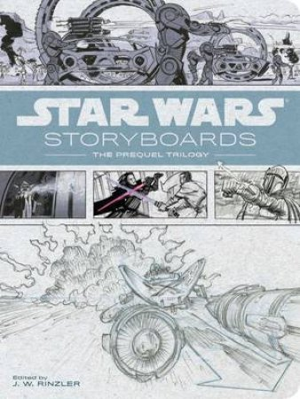 Star Wars Storyboards by J. W. Rinzler & Iain McCaig