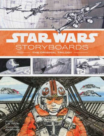Star Wars Storyboards by J. W. Rinzler & Joe Johnston & Nilo Rodis-Jamero