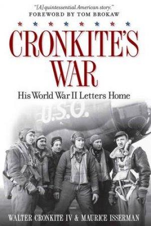 Cronkite's War by Walter Cronkite & Maurice Isserman