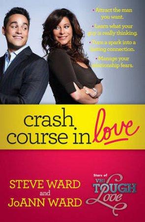 Crash Course in Love by Steven Ward & Joann Ward