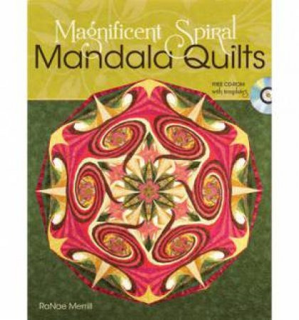 Magnificent Spiral Mandala Quilts by Ranae Merrill