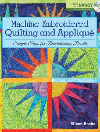 Machine Embroidered Quilting and Applique by Eileen Roche