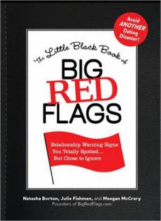 The Little Black Book of Big Red Flags by Natasha Burton & Julie Fishman & Meagan McCrary