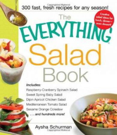 The Everything Salad Book by Aysha Schurman