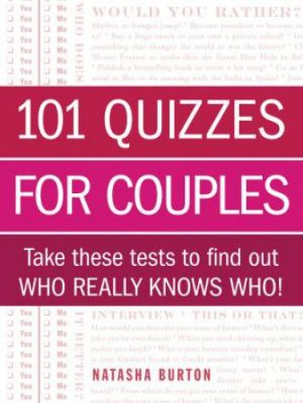 101 Quizzes for Couples by Natasha Burton