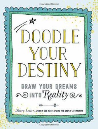 Doodle Your Destiny by Meera Lester
